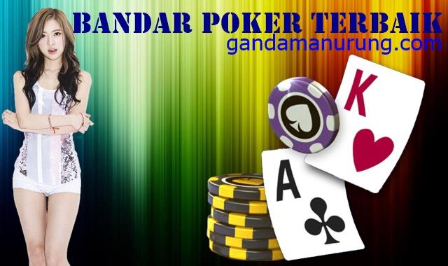 Bandar Poker Terbaik Yang Punya Banyak Keuntungan